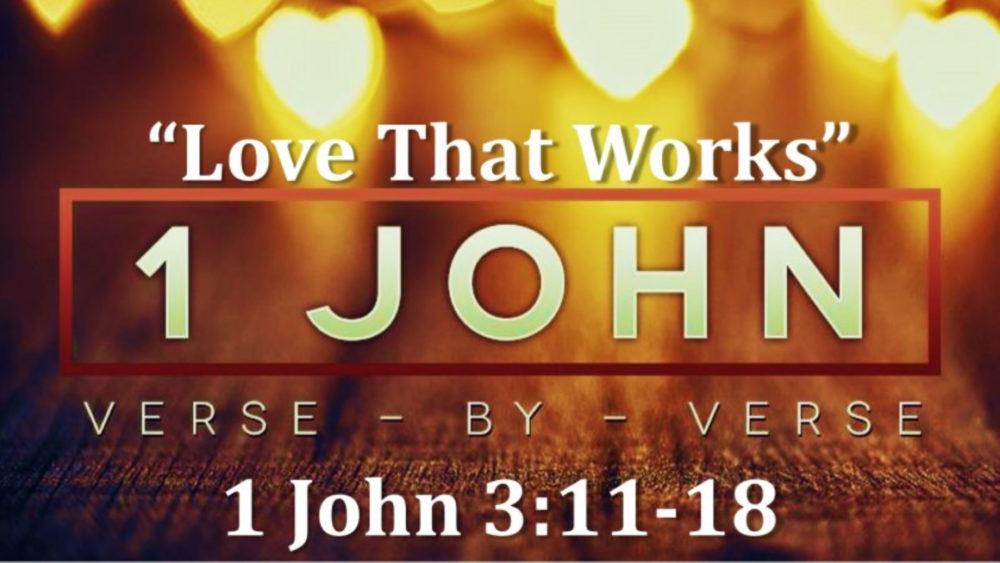 1 John 3 V10-18 Love That Works Image
