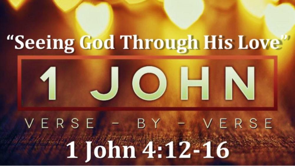 1 John 4 V12-16 \