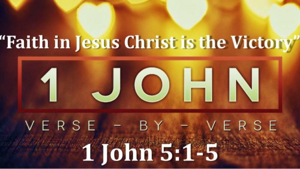 1 John 5 V1-6 \