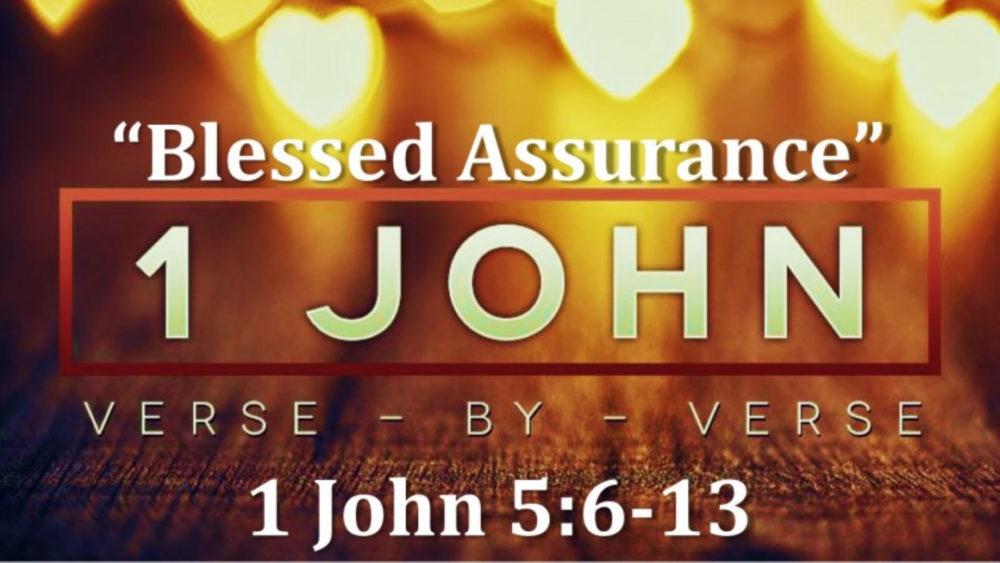 1 John 5 V6-13 Blessed Assurance Image
